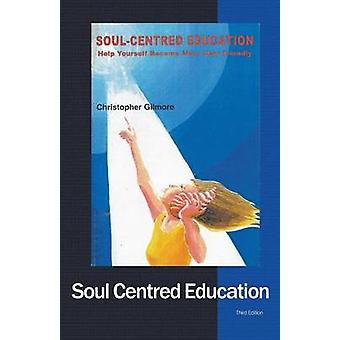SoulCentred Education by Gilmore & Christopher