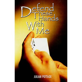 Defend These Hands with Me by Pottage & Julian