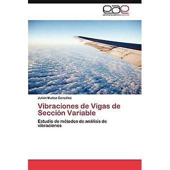 Vibraciones de Vigas de Seccion Variable par Mu Oz Gonz Lez & Juli N.