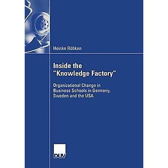 À l'intérieur de la connaissance fabrique des changements organisationnels dans les écoles de commerce en Allemagne Suède et aux USA par Rbken & Heinke