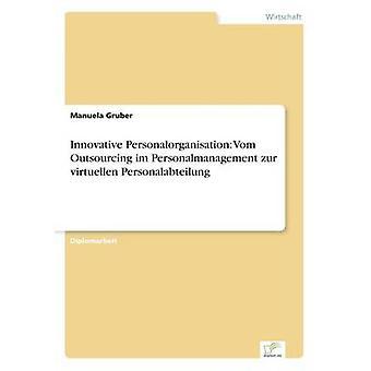 Innovativo Personalorganisation Vom Outsourcing im Personalmanagement zur virtuellen Personalabteilung da Gruber & Manuela