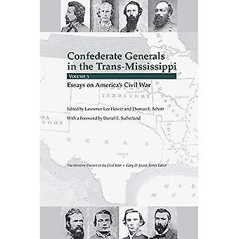 Zuidelijke generaals in de Trans-Mississippi: Volume 3: Essays on America's Civil War