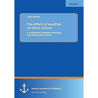 The Effect of Weather on Stock Returns A Comparison Between Emerging and Developed Markets by Prodan & Irina