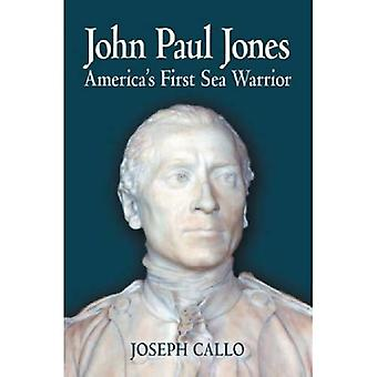 John Paul Jones: America First Sea Warrior