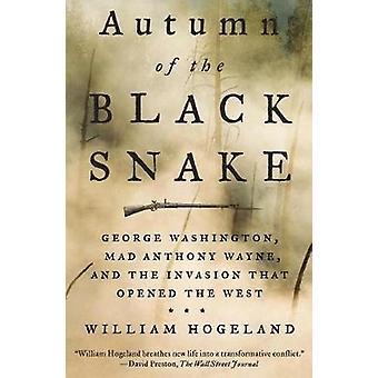 Autumn of the Black Snake - George Washington - Mad Anthony Wayne - an