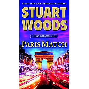 Paris Match - A Stone Barrington Novel by Stuart Woods - 9780451473073