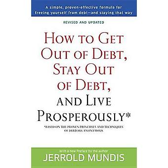 How to Get Out of Debt - Stay Out of Debt and Live Prosperously - (Bas
