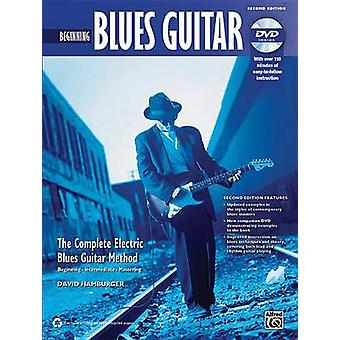 Beginning Blues Guitar - The Complete Electric Blues Guitar Method (2n
