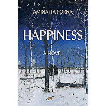 Happiness by Aminatta Forna - 9780802127556 Book