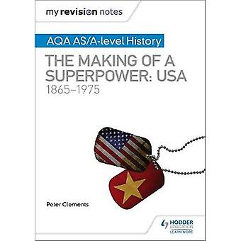 My Revision Notes - AQA AS/A-level History - The making of a Superpower