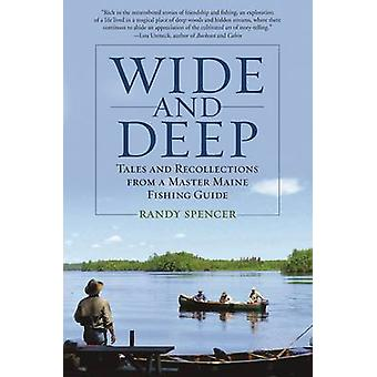 Wide and Deep - Tales and Recollections from a Master Maine Fishing Gu