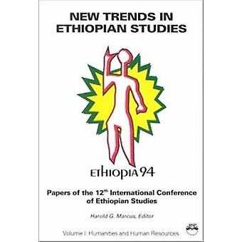 New Trends in Ethiopian Studies - v. 1 - Humanities & Human Resources b