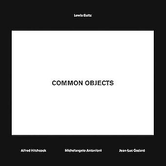 Lewis Baltz - Common Objects - Alfred Hitchcock - Michelangelo Antonion
