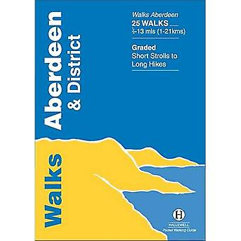 Walks Aberdeen and District (2nd edition) by Richard Hallewell - 9781