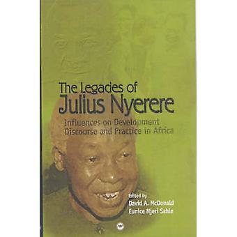 The Legacies of Julius Nyerere - Influences on Development Discourse a