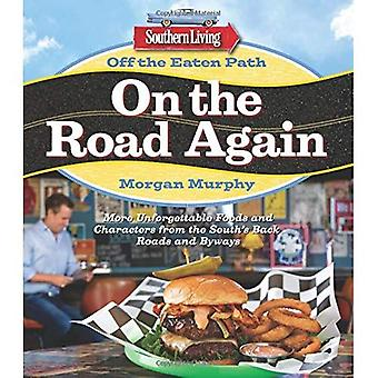 Southern Living Off the Eaten Path: On the Road Again: More Unforgettable Foods and Characters from the South's...