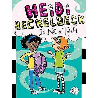 Heidi Heckelbeck Is Not a Thief! by Wanda Coven - Priscilla Burris -