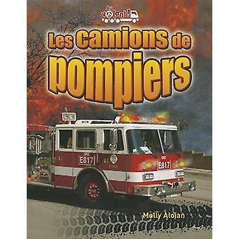 Les Camions de Pompiers by Molly Aloian - 9782895794882 Book