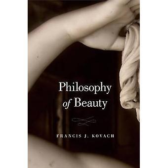Philosophy of Beauty by Kovach & Frances J.