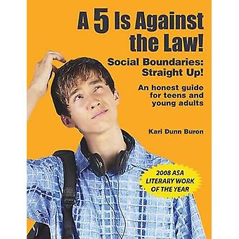 5 Is Against the Law Social Boundaries Straight Up by Dunn Buron & Kari