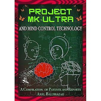 Projektin Mk-Ultra ja mielen säätimet: kokoelma patentteja ja raportit