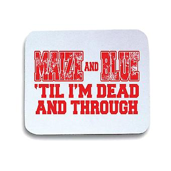 Tappetino mouse pad bianco gen0287 maize and blue til im dead and through