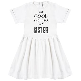 I'm Cool Just Like My Sister Baby Dress