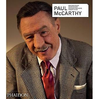 Paul McCarthy  Revised and Expanded Edition by Ralph Rugoff