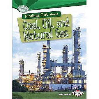 Finding Out About Coal Oil and Natural Gas by Matt Doeden