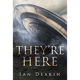 Theyre Here by Ian Deakin