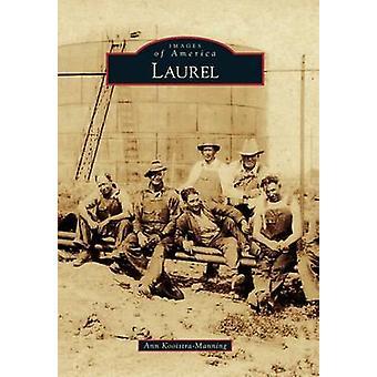 Laurel by Ann Kooistra-Manning - 9781467133111 Book