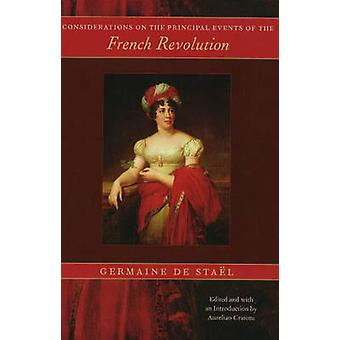 Considerations on the Principal Events of the French Revolution by G.