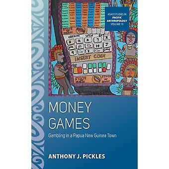 Money Games by Anthony J Pickles