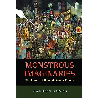 Monstrous Imaginaries  The Legacy of Romanticism in Comics by Maaheen Ahmed