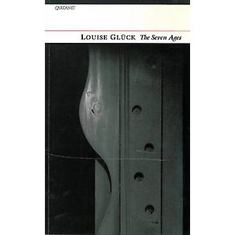 The Seven Ages by Gluck & Louise