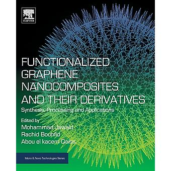 Functionalized Graphene Nanocomposites and Their Derivatives Synthesis Processing and Applications by Jawaid & Mohammad