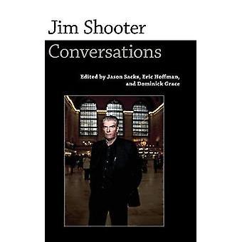 Jim Shooter Conversations by Sacks & Jason