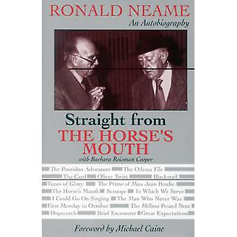 Straight from the Horses Mouth Ronald Neame an Autobiography by Neame & Ronald