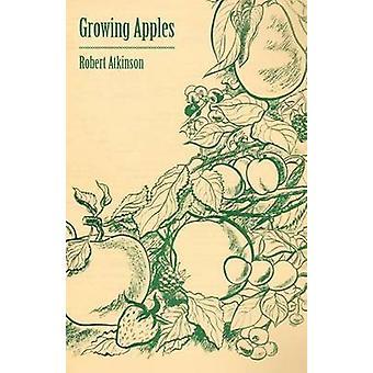 Growing Apples by Atkinson & Robert