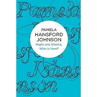 Night and Silence Who is Here by Johnson & Pamela Hansford