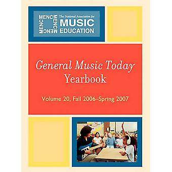 General Music Today Yearbook di A cura di MENC The National Association for Music Education