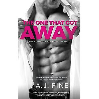 The One That Got Away by Pine & A.J.