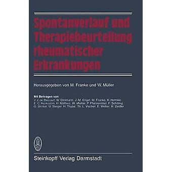 Spontanverlauf und Therapiebeurteilung rheumatischer Erkrankungen by Franke & M.