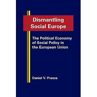 Dismantling Social Europe: The Political Economy of Social Policy in the European Union