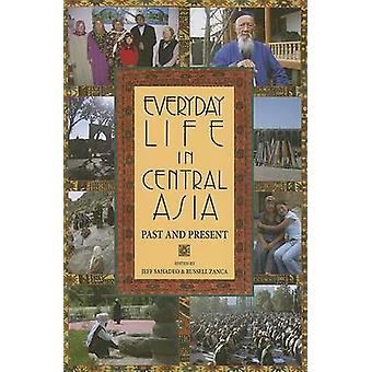 Everyday Life in Central Asia Past and Present by Sahadeo & Jefferey Frank