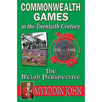 The Commonwealth Games in the Twentieth Century  The Welsh Perspective by John & Myrddin