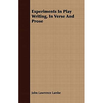 Experiments In Play Writing In Verse And Prose by Lambe & John Lawrence
