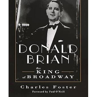 Donald Brian King of Broadway by Foster & Charles