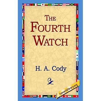The Fourth Watch by Cody & H. A.