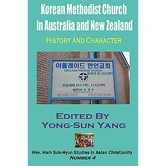 Korean Methodist Church in Australia and New Zealand  History and Character by Yang & YongSun
